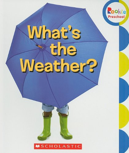 What's the Weather? (Rookie Preschool: Learn about Nature)