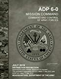 Army Doctrine Publication ADP 6-0 Mission Command: Command and Control of Army Forces July 2019