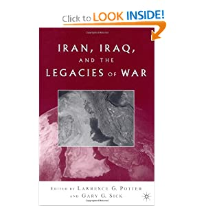 Iran, Iraq, and the Legacies of War Lawrence G. Potter and Gary G. Sick
