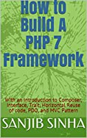 How to Build A PHP 7 Framework Front Cover