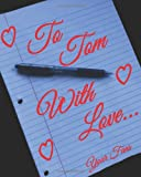 To Tom, with Love..., Joana Acevedo Ocasio and Tom Hiddleston Fans, 1494942135