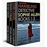 DETECTIVE SOPHIE ALLEN BOOKS 1-3:  three enthralling crime mysteries