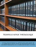 Nouvelle Revue Théologique, P Collge Philosophique Et Thologique S., 1149488859