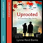 Uprooted: A Canadian War Story | Lynne Reid Banks
