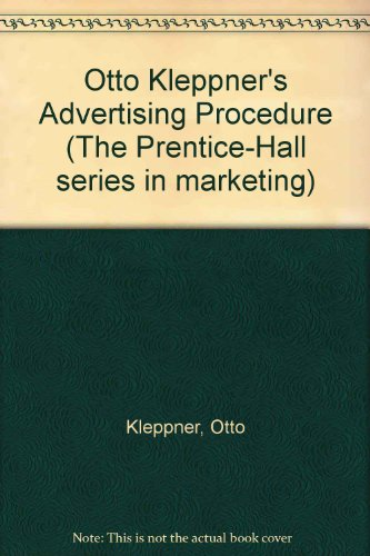 Otto Kleppner's Advertising Procedure (The Prentice-Hall series in marketing)