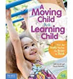 [(A Moving Child is a Learning Child)] [Author: Gill Connell] published on (March, 2014)
