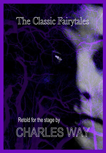 The Classic Fairytales: Retold for the Stage: Retold for the Stage -