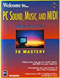 Welcome to PC Sound, Music and MIDI, Tom Benford, 1558283161