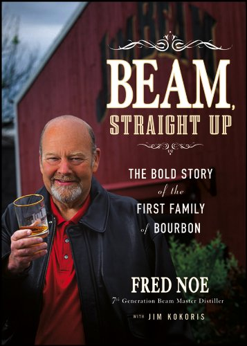 (Beam, Straight Up: The Bold Story of the First Family of)