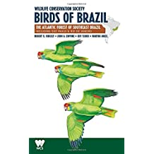 Wildlife Conservation Society Birds of Brazil: The Atlantic Forest of Southeast Brazil, including São Paulo and Rio de Janeiro