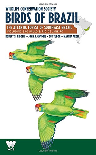 Wildlife Conservation Society Birds of Brazil: The Atlantic Forest of Southeast Brazil, including São Paulo and Rio de Janeiro (WCS Birds of Brazil Field Guides) (Volume 2)
