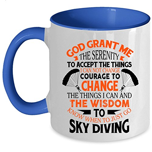 Awesome Gift For Skydivers Coffee Mug, When To Just Go Skydiving Accent Mug (Accent Mug - Blue)