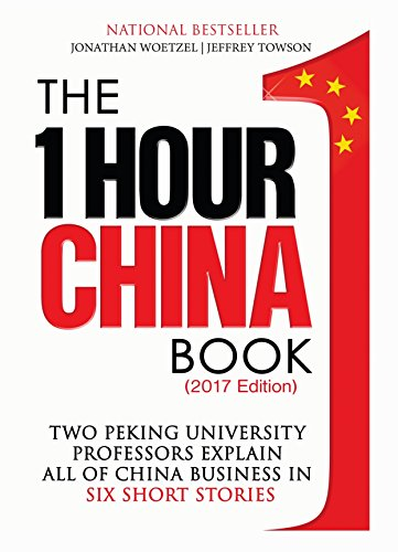 The One Hour China Book (2017 Edition)  Two Peking University Professors  Explain All of China Business in Six Short Stories (English Edition) eBook  Kindle 3f37a20bfaaa8