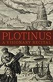 Plotinus: A Visionary Recital