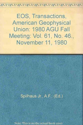 EOS, Transactions, American Geophysical Union: 1980 AGU Fall Meeting: Vol. 61, No. 46., November 11, 1980