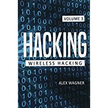 Hacking: Learn fast how to Hack any Wireless Networks, Penetration testing Hacking Book, Step-by-Step implementation and demonstration guide