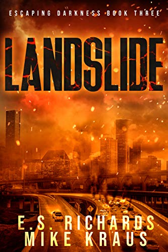 Landslide - Escaping Darkness Book 3: (A Post-Apocalyptic Survival Thriller Series) by [Richards, E S, Kraus, Mike]