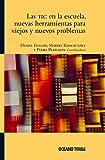 img - for TIC en la escuela, nuevas herramientas para viejos y nuevos problemas, Las book / textbook / text book