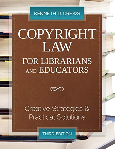 Copyright Law for Librarians and Educators: Creative...