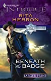 Beneath the Badge, Rita Herron, 0373888554