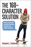 The 160-Character Solution: How Text Messaging and Other Behavioral Strategies Can Improve Education