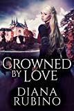 Crowned By Love (The Yorkist Saga Book 1)