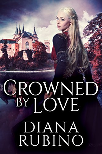 Crowned By Love: A Beautiful Orphan Finds True Love (The Yorkist Saga Book 1)