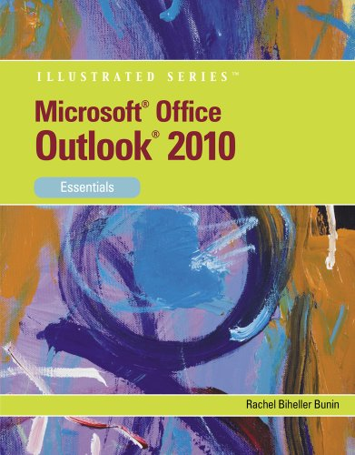 Download Microsoft Outlook 2010: Essentials (Available Titles Skills Assessment Manager (SAM) – Office 2010) Pdf