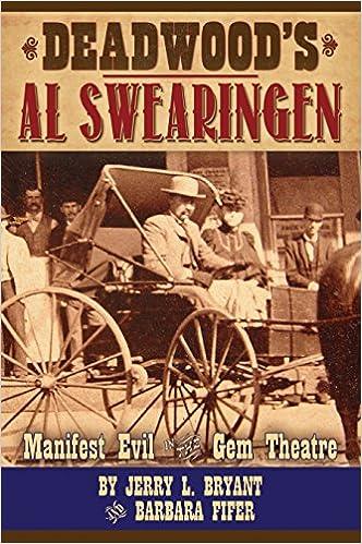 Deadwoods Al Swearingen Manifest Evil In The Gem Theatre Jerry L