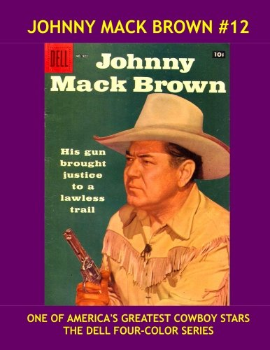 Read Online Johnny Mack Brown #12: The Cowboy Star in his Own Comic Series -- All Stories -- No Ads ebook