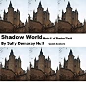 Shadow World: Shadow World Quest-Seekers, Book, 1 | Sally Hull