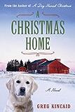 A Christmas Home: A Novel (A Dog Named Christmas)