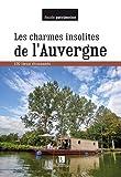 """Afficher """"Les charmes insolites de l'Auvergne"""""""