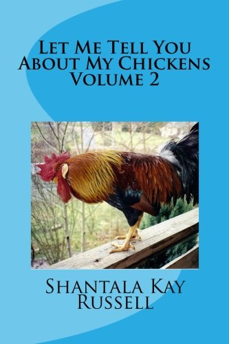 Read Online Let Me Tell You About My Chickens-Volume 2 PDF