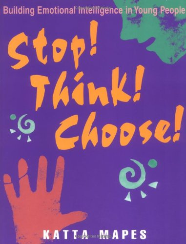 Download Stop! Think! Choose!: Building Emotional Intelligence in Young People (Book and Poster Set) PDF