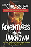 Adventures into the Unknown, Russ Crossley and R. G. Hart, 1927621275