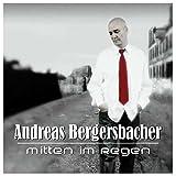 Mitten im Regen by Andreas Bergersbacher