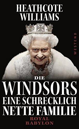 Die Windsors - Eine schrecklich nette Familie: Royal Babylon (Englisch) Broschiert – 8. Juni 2015 Heathcote Williams Andreas Simon dos Santos Westend 3864891019