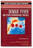Dengue Fever and Other Hemorrhagic Viruses (Deadly Diseases & Epidemics (Hardcover))