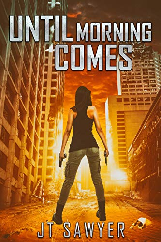 Until Morning Comes: A Zombie-Apocalypse Story (A Carlie Simmons Post-Apocalyptic Thriller Book 1) by [Sawyer, JT]