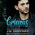 Grievous: Scarlet Scars, Book 2 Audiobook by J. M. Darhower Narrated by Kasha Kensington, Iggy Toma