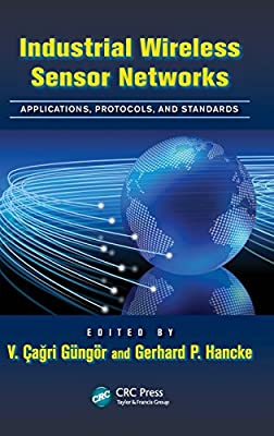 Industrial Wireless Sensor Networks: Applications, Protocols, and Standards (Industrial Electronics)