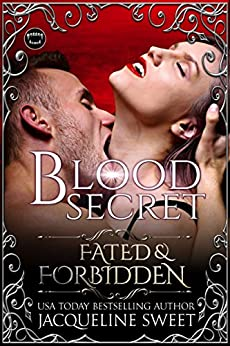 Blood Secret (Fated & Forbidden Book 6) by [Sweet, Jacqueline]