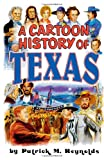 A Cartoon History of Texas, Patrick M. Reynolds, 1556227809