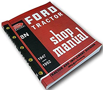 amazon com ford 8n tractor shop manual service technical repair new rh amazon com Ford 8N Tractor Wiring Diagram 8n ford tractor shop manual
