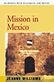 Mission in Mexico, Jeanne Williams, 0595146422