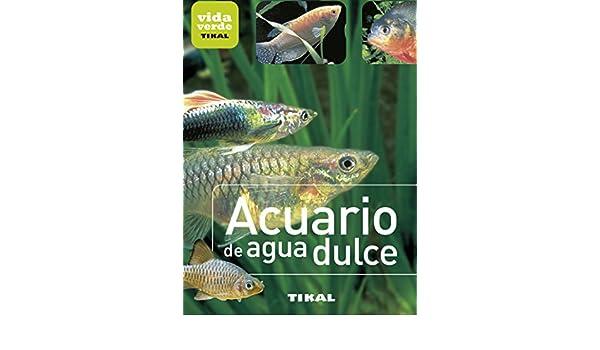 Amazon.com: Acuario de agua dulce (Vida verde) (Spanish Edition) eBook: Aa.Vv.: Kindle Store