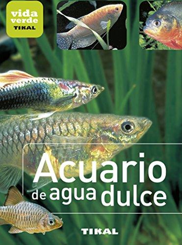 Acuario de agua dulce (Vida verde) (Spanish Edition) by [Aa.