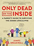 Only Dead on the Inside: A Parent's Guide to