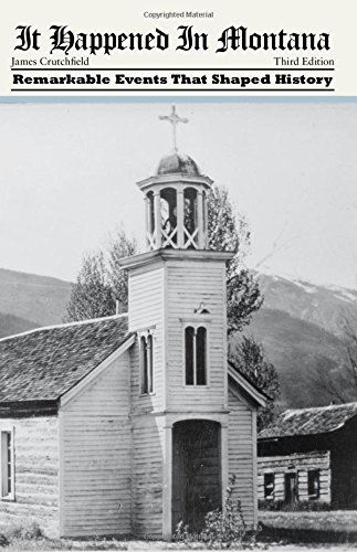 It Happened in Montana: Remarkable Events That Shaped History (It Happened in the West)